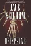Offspring (Off Season) - Jack Ketchum