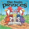 The Twin Princes - Tedd Arnold