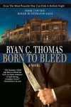 Born To Bleed (The Roger Huntington Saga, Book 2) - Ryan C. Thomas