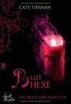 Das Buch der Schatten - Bluthexe: Band 3 - Cate Tiernan