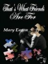 That's What Friends Are For - Mary Eason