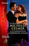 A Clandestine Corporate Affair - Michelle Celmer