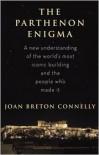 The Parthenon Enigma - Joan Breton Connelly