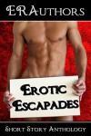 Erotic Escapades - KevaD, Kate Devlin, S.D. Grady, Bobbi Romans, Cari Silverwood, J.S. Wayne, Lorraine Pearl, Ash Penn