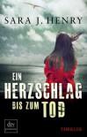 Ein Herzschlag bis zum Tod  - Sara J. Henry, Susanne Goga-Klinkenberg