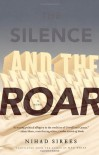 The Silence and the Roar - Nihad Sirees