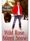 Wild Rose, Silent Snow - Angel Martinez