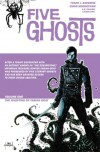 Five Ghosts, Vol. 1: The Haunting of Fabian Gray - Frank J. Barbiere, Chris Mooneyham