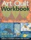 Art Quilt Workbook: Exercises & Techniques to Ignite Your Creativity - Jane Davila