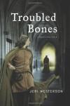Troubled Bones: A Medieval Noir (Crispin Guest Medieval Noir) - Jeri Westerson