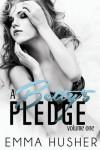 A Betty's Pledge: Volume One - Emma Husher