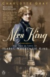Mrs King: the Life & Times of - Charlotte Gray