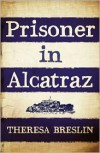 Prisoner in Alcatraz - Theresa Breslin
