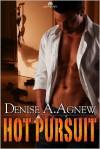 Hot Pursuit - Denise A. Agnew