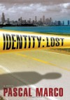 Identity: Lost - Pascal Marco