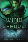 Wind and Shadow - Kathy Tyers