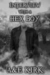 Interview with a Hex Boy: Supernatural Fun When Book Bloggers and Fantasy Demon Hunters Collide (The Divinicus Nex Chronicles) - A and E Kirk
