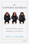 The Unpersuadables: Adventures with the Enemies of Science - Will Storr