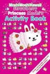 MoshiMoshiKawaii: Strawberry Princess Moshi's Activity Book - Mind Wave Inc.