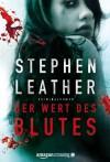 Der Wert des Blutes: Kriminalroman (German Edition) - Stephen Leather, Christiane Bergfeld
