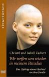 Wir Treffen Uns Wieder in Meinem Paradies - Christel Zachert, Isabell Zachert