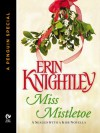 Miss Mistletoe (Sealed With a Kiss, #1.5) - Erin Knightley