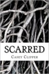 Scarred: (A Novella) - Casey Clipper