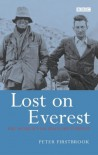 Lost on Everest: The Search for Mallory and Irvine - Peter Firstbrook