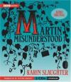 Martin Misunderstood - Karin Slaughter, Wayne Knight