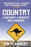 Country: A Continent, a Scientist and a Kangaroo - Tim Flannery