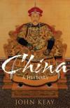China: A History - John Keay
