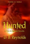 Hunted: A Cyn & Raphael Novella (Vampires in America, #6.5) - D.B. Reynolds