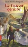 Le Faucon Deniché - Jean-Côme Noguès