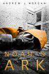 Noah's Ark - Andrew J.  Morgan