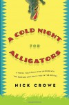 A Cold Night for Alligators - Nick Crowe