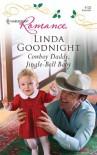 Cowboy Daddy, Jingle-Bell Baby (Harlequin Romance) - Linda Goodnight