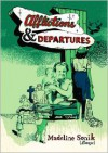 Afflictions and Departures - Madeline Sonik