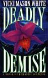 Deadly Demise - Vicki Mason White
