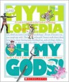 Oh My Gods!: A Look-It-Up Guide to the Gods of Mythology - Megan Bryant