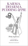 Karma, Dharma, Pudding & Pie - Philip Appleman, X.J. Kennedy, Arnold Roth