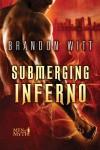 Submerging Inferno - Brandon Witt