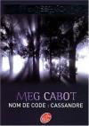 Nom de code : Cassandre (Missing, #2) - Meg Cabot