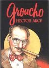 Groucho - Hector Arce