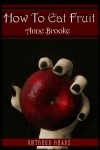 How to Eat Fruit - Anne Brooke