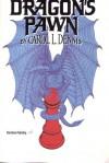 Dragon's Pawn - Carol L. Dennis