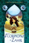 The Scorpions of Zahir - Christine Brodien-Jones, Kelly Murphy