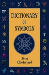 Dictionary of Symbols (Language of the Unconscious, Vol 2) - Tom Chetwynd