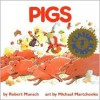 Pigs - Robert N. Munsch,  Michael Martchenko (Illustrator)