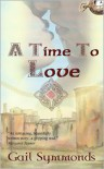A Time to Love - Gail Symmonds