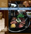 Bistro Laurent Tourondel: New American Bistro Cooking - Laurent Tourondel